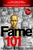 Fame 101 by Jay & Maggie Jessup